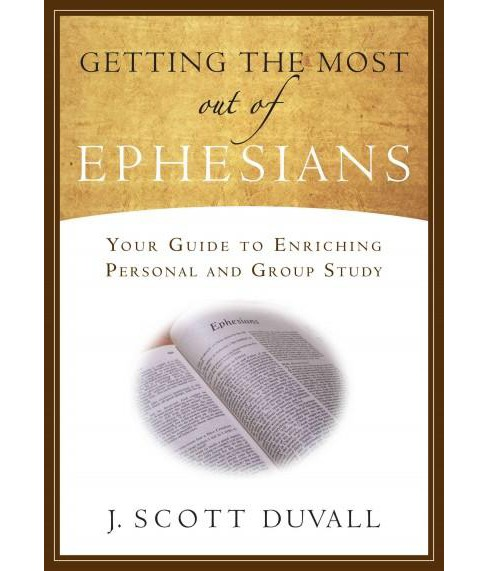 Getting the Most Out of Ephesians : Your Guide for Enriching Personal and Group Study (Paperback) (J. - image 1 of 1