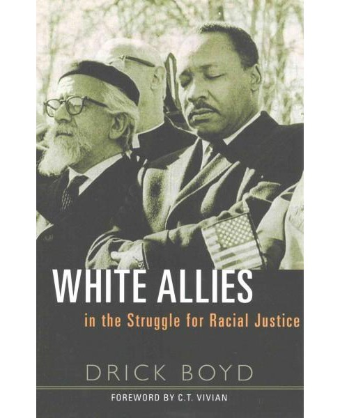 White Allies in the Struggle for Racial Justice (Paperback) (Drick Boyd) - image 1 of 1