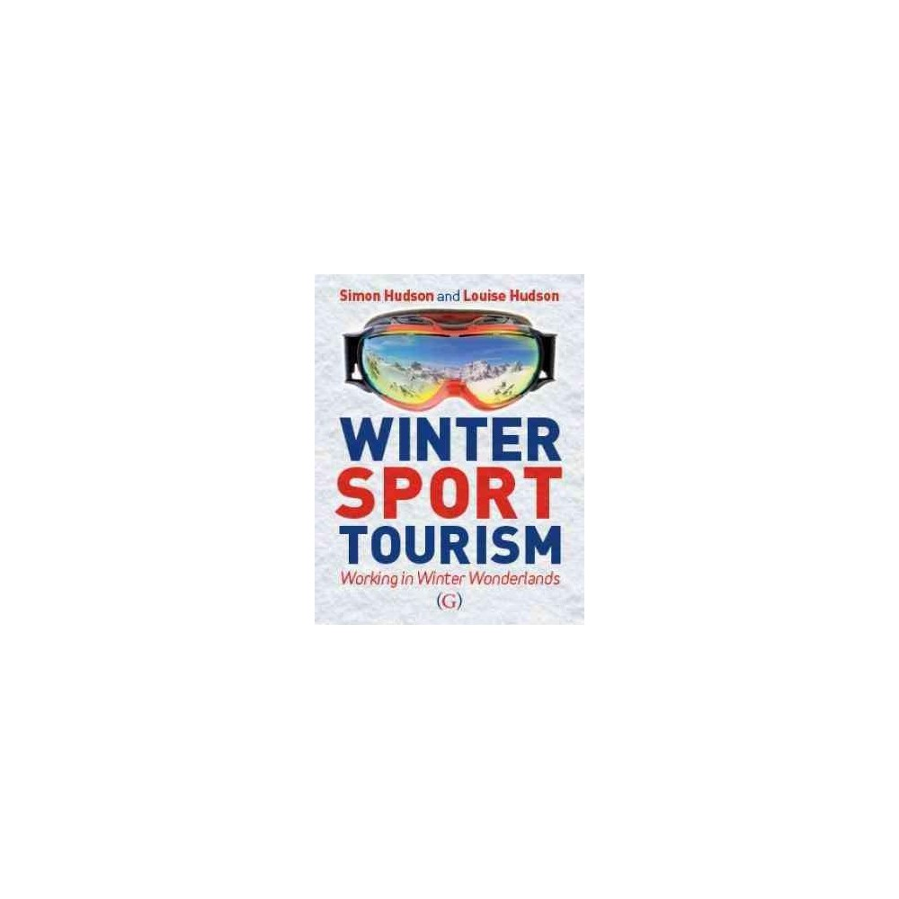 Winter Sports Tourism : Working in a Winter Wonderland (Paperback) (Hudson)
