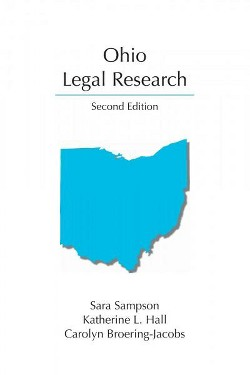 Ohio Legal Research (Paperback) (Sara Sampson & Katherine L. Hall & Carolyn Broering-jacobs)