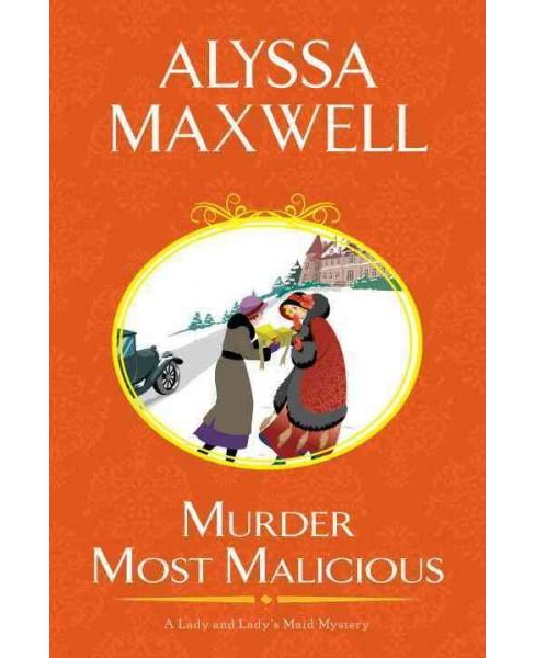Murder Most Malicious (Hardcover) (Alyssa Maxwell) - image 1 of 1
