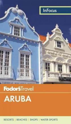 Fodor's in Focus Aruba (Paperback) (Susan Campbell)