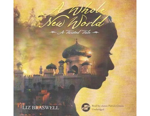Whole New World : Library Edition (Unabridged) (CD/Spoken Word) (Liz Braswell) - image 1 of 1