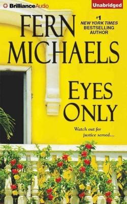 Eyes Only (Unabridged) (CD/Spoken Word) (Fern Michaels)