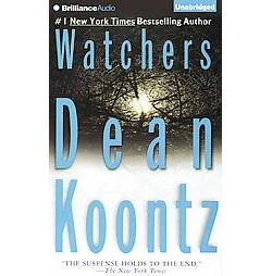 Watchers (Unabridged) (CD/Spoken Word) (Dean R. Koontz)