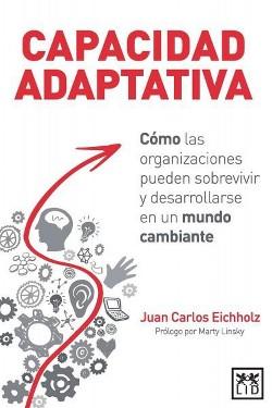 Capacidad adaptativa / Adaptive Capacity (Paperback) (Juan Carlos Eichholz)