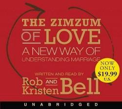 Zimzum of Love : A New Way of Understanding Marriage (Unabridged) (CD/Spoken Word) (Rob Bell & Kristen
