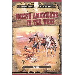 Native Americans in the West (Paperback) (Vic Kovacs)