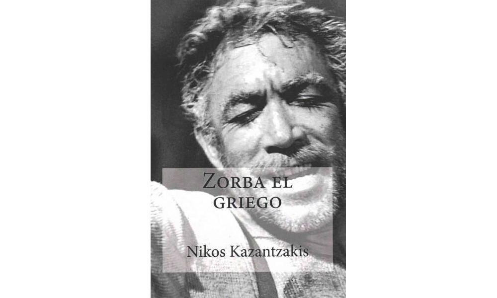Zorba el griego / Zorba the Greek (Paperback) (Nikos Kazantzakis)