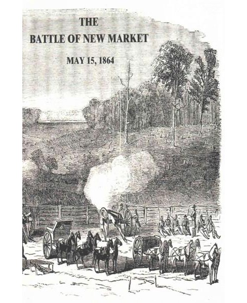 Battle of New Market : May 15, 1864 (Paperback) (Jennings C. Wise) - image 1 of 1