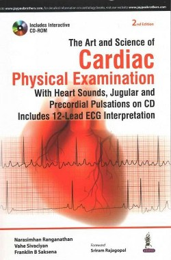 Art and Science of Cardiac Physical Examination : With Heart Sounds, Jugular and Precordial Pulsations