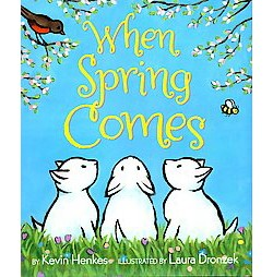When Spring Comes (Library) (Kevin Henkes)