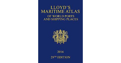 Lloyd's Maritime Atlas of World Ports and Shipping Places 2016 (Revised) (Hardcover) - image 1 of 1