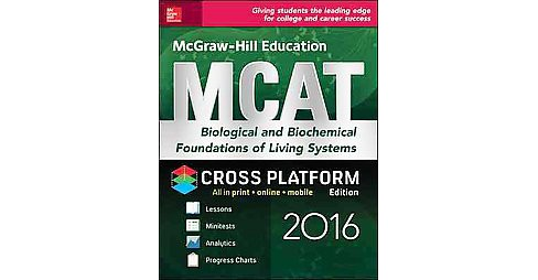 McGraw-Hill Education MCAT 2016 : Biological and Biochemical Foundations of Living Systems, - image 1 of 1