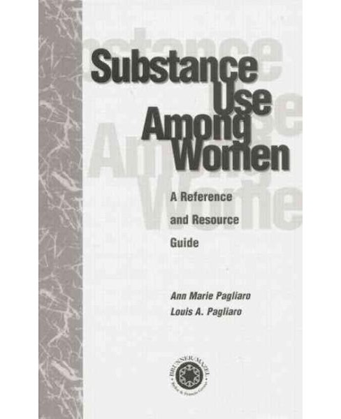 Substance Use Among Women : A Reference and Resource Guide (Paperback) (Louis A. Pagliaro) - image 1 of 1