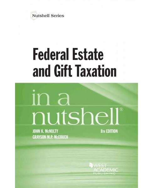 Federal Estate and Gift Taxation in a Nutshell (New) (Paperback) (John McNulty & Grayson McCouch) - image 1 of 1