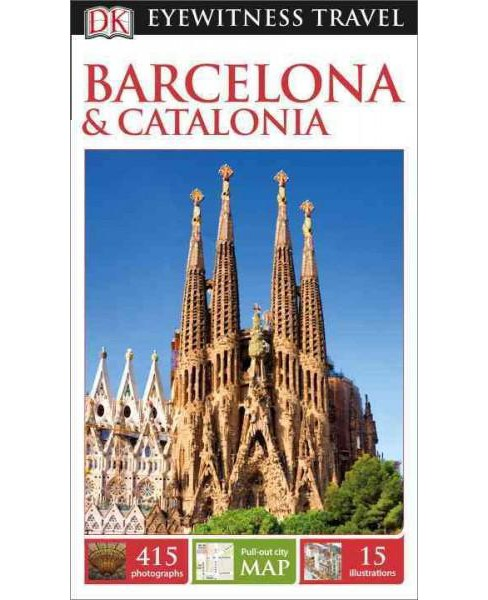 Dk Eyewitness Barcelona & Catalonia (Revised) (Paperback) (Roger Williams) - image 1 of 1