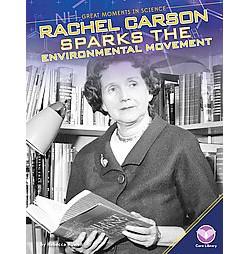 Rachel Carson Sparks the Environmental Movement (Library) (Rebecca Rowell)
