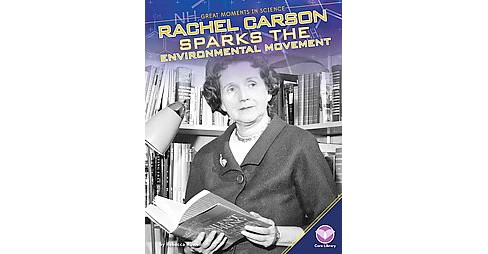 Rachel Carson Sparks the Environmental Movement (Library) (Rebecca Rowell) - image 1 of 1