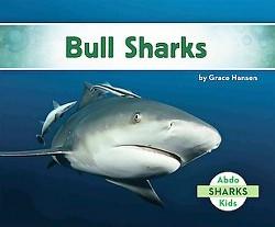 Bull Sharks (Library) (Grace Hansen)