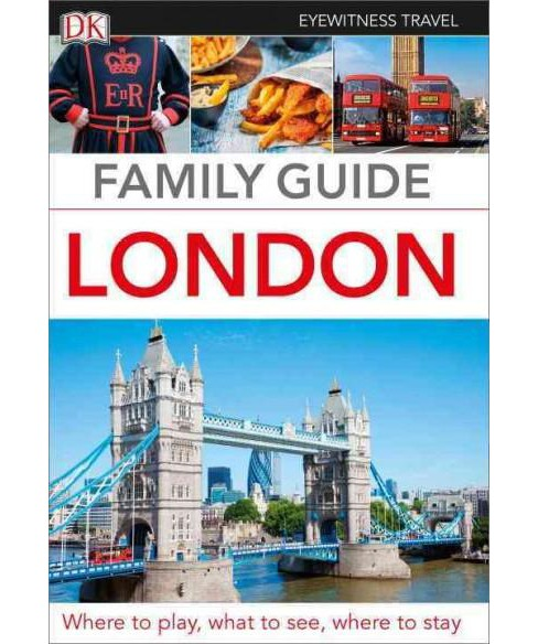 Dk Eyewitness Family Guide London (Revised) (Paperback) - image 1 of 1
