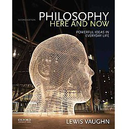 Philosophy Here and Now : Powerful Ideas in Everyday Life (Paperback) (Lewis Vaughn)