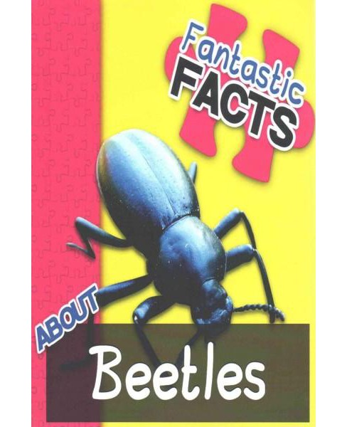 Fantastic Facts About Beetles (Illustrated) (Paperback) (Miles Merchant) - image 1 of 1