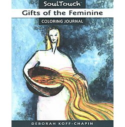 Gifts of the Feminine : Soul Touch Coloring Journal (Paperback)