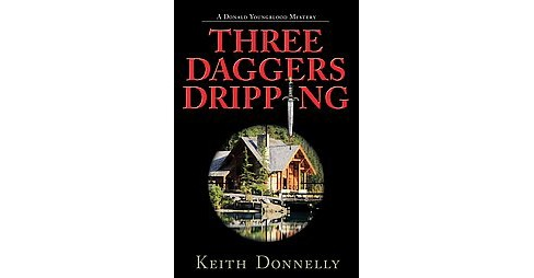 Three Daggers Dripping (Hardcover) (Keith Donnelly) - image 1 of 1