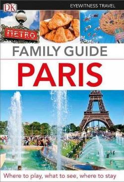 Dk Eyewitness Family Guide Paris (Reprint / Revised) (Paperback)