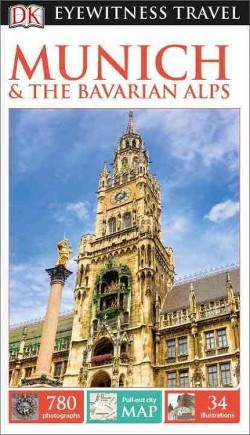 Dk Eyewitness Munich & the Bavarian Alps (Revised) (Paperback) (Izabella Galicka & Katarzyna Michalska)