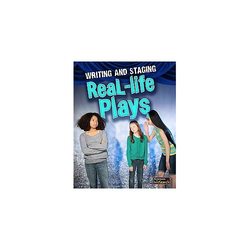 Writing and Staging Real-life Plays (Library) (Charlotte Guillain)