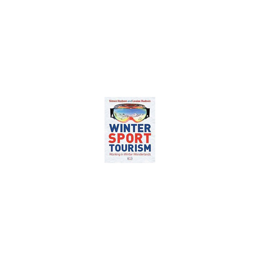 Winter Sports Tourism : Working in a Winter Wonderland (Hardcover) (Hudson)