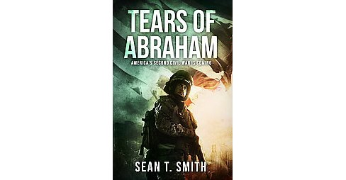 Tears of Abraham (Paperback) (Sean T. Smith) - image 1 of 1