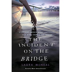 Incident on the Bridge (Unabridged) (CD/Spoken Word) (Laura McNeal)