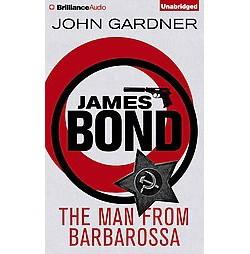 Man from Barbarossa : Library Edition (Unabridged) (CD/Spoken Word) (John Gardner)