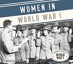 Women in World War I (Library) (Kristine Carlson Asselin)