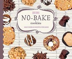 Super Simple No-bake Cookies: Easy Cookie Recipes for Kids! : Easy Cookie Recipes for Kids! (Library)