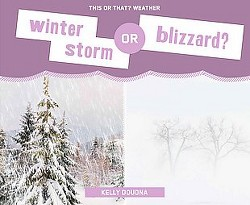 Winter Storm or Blizzard? (Library) (Kelly Doudna)