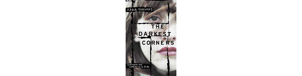 Darkest Corners (Unabridged) (CD/Spoken Word) (Kara Thomas)