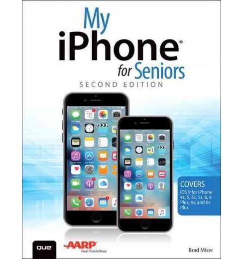 My iphone for Seniors (Paperback) (Brad Miser) - image 1 of 1