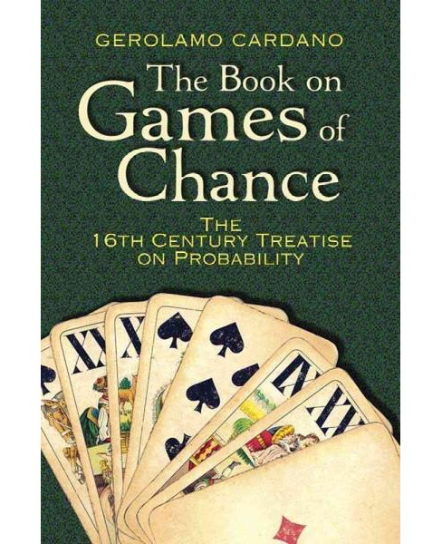 Book on Games of Chance : The 16th-Century Treatise on Probability (Reprint) (Paperback) (Gerolamo - image 1 of 1