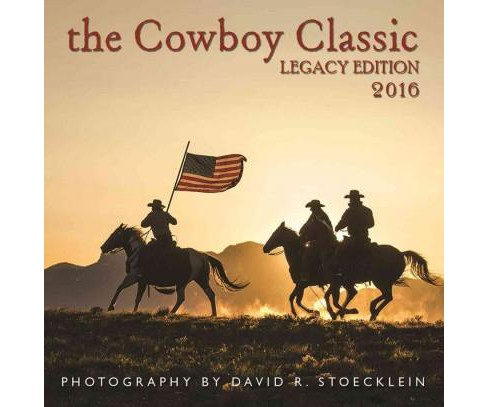 Cowboy Classic 2016 Calendar : Legacy Edition (Paperback) - image 1 of 1