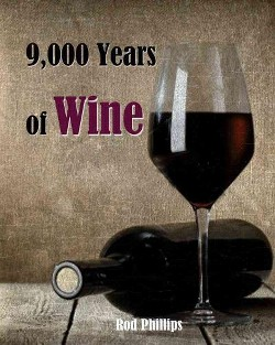 9000 Years of Wine : A World History (Paperback) (Rod Phillips)