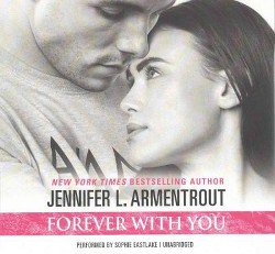 Forever With You : Library Edition (Unabridged) (CD/Spoken Word) (Jennifer L. Armentrout)