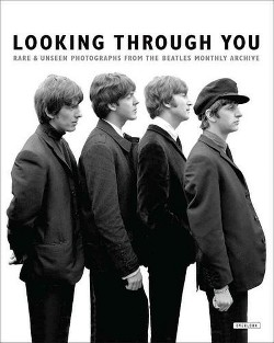 Looking Through You : Rare & Unseen Photographs from the Beatles Book Archive (Hardcover)