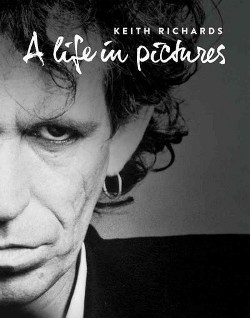 Keith Richards : A Life in Pictures (Hardcover) (Dave Brolan & Andy Neill & Paul Tippett)