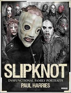 Slipknot : Dysfunctional Family Portraits (Paperback)