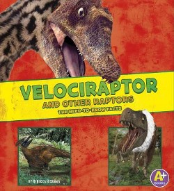 Velociraptor and Other Raptors : The Need-to-Know Facts (Library) (Rebecca Rissman)