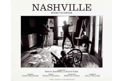 Nashville : Behind the Curtain (Hardcover) - image 1 of 1